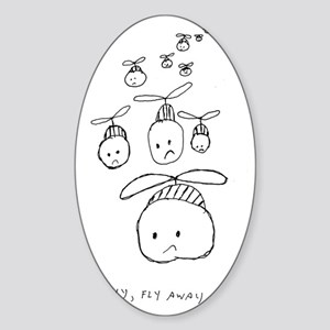 Fly, fly away Sticker (Oval)
